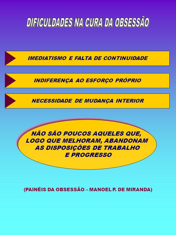 DIFICULDADES NA CURA DA OBSESSÃO