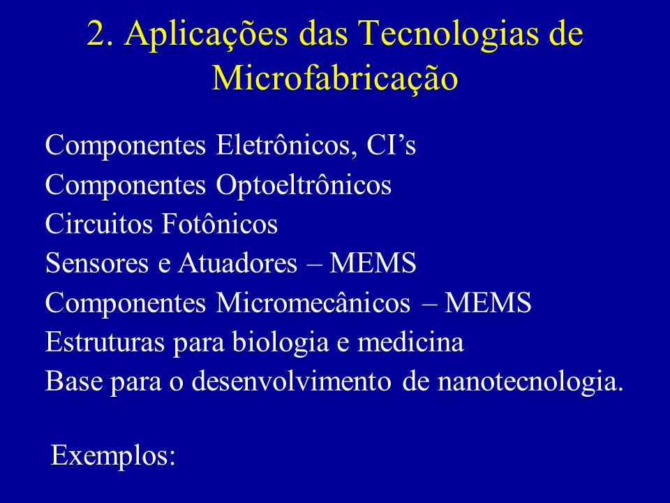 2. Aplicações das Tecnologias de Microfabricação