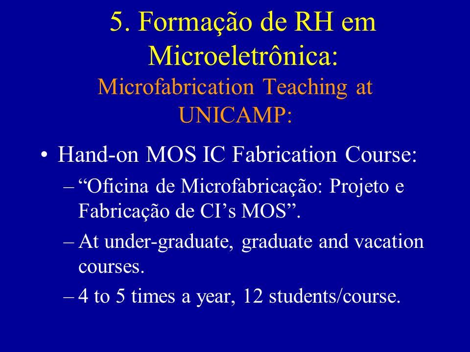 Microfabrication Teaching at UNICAMP: