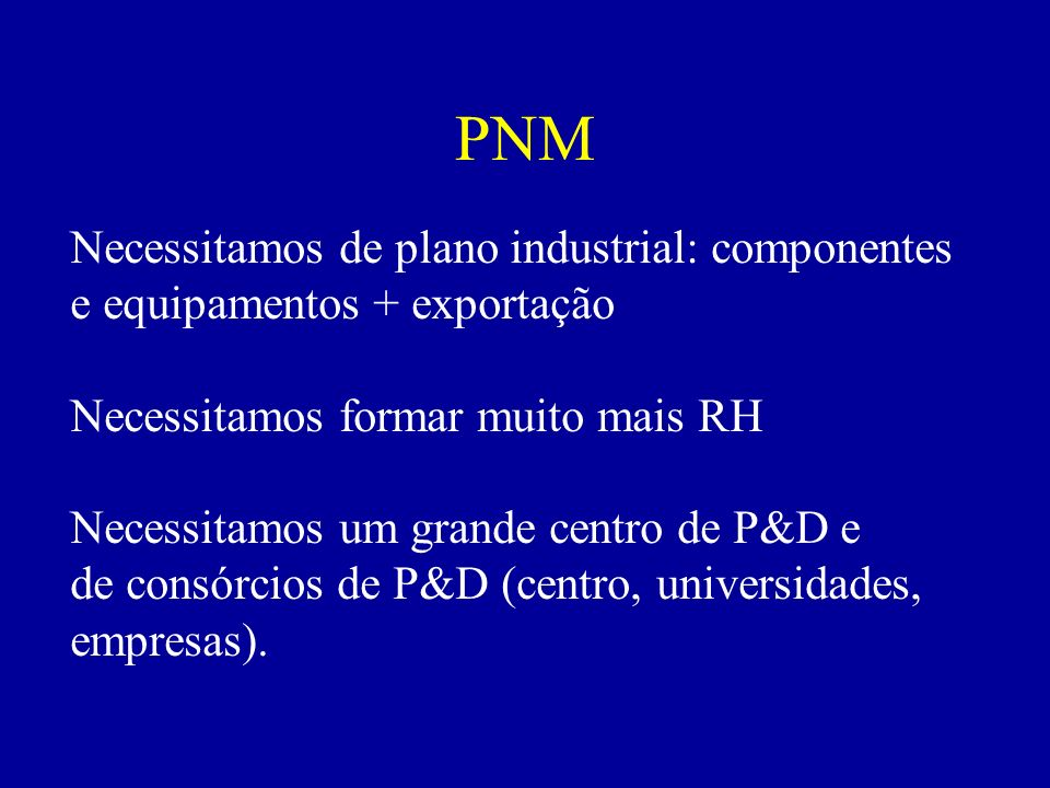 PNM Necessitamos de plano industrial: componentes