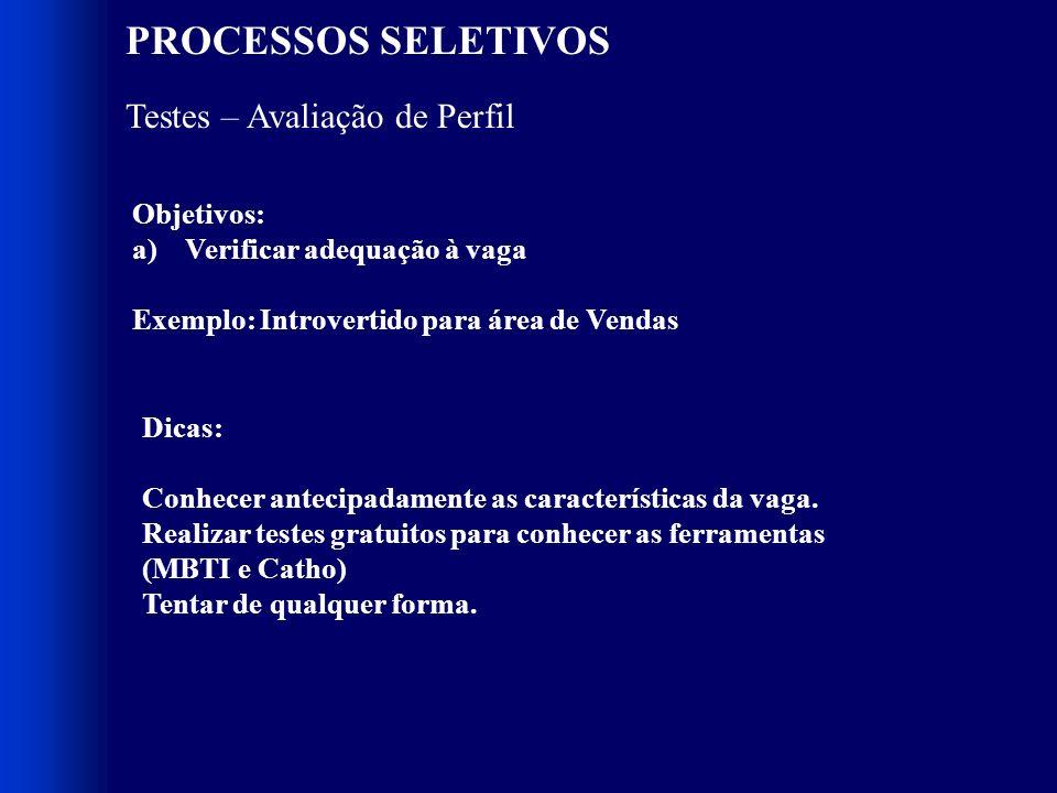 PROCESSOS SELETIVOS Testes – Avaliação de Perfil Objetivos: