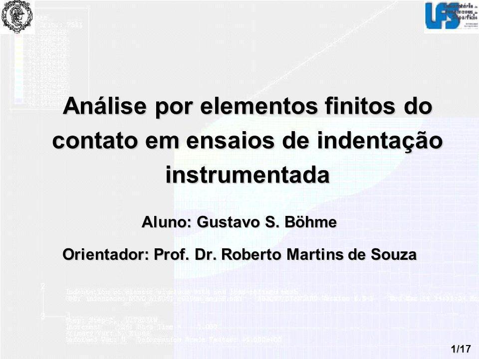 Aluno: Gustavo S. Böhme Orientador: Prof. Dr. Roberto Martins de Souza