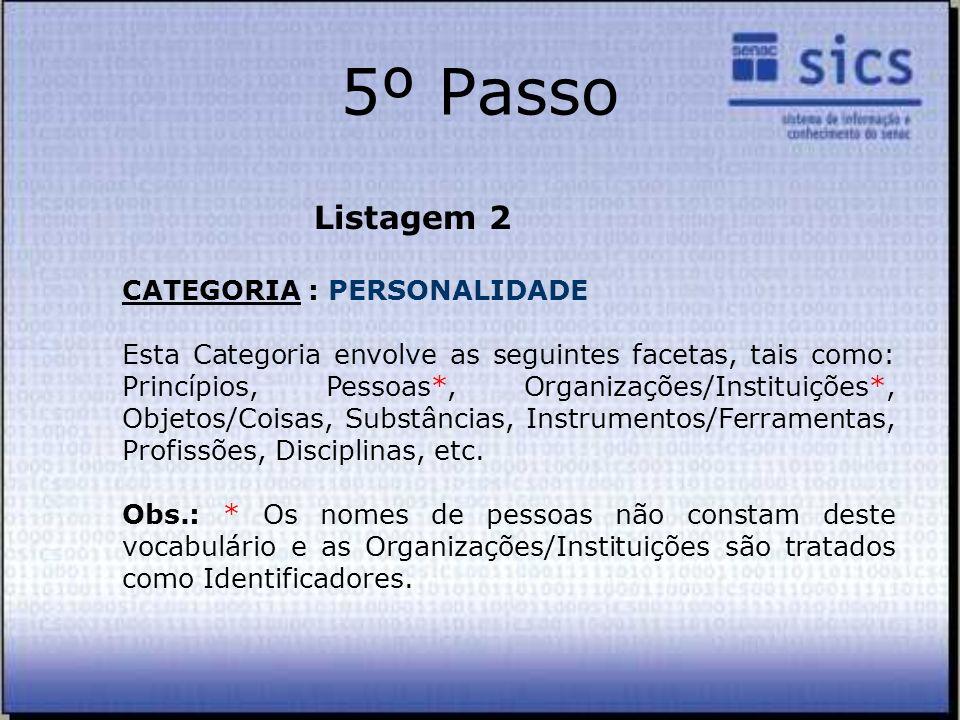 5º Passo Listagem 2 CATEGORIA : PERSONALIDADE