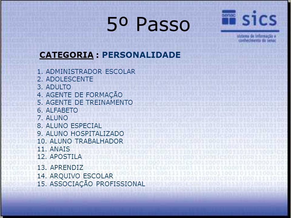 5º Passo CATEGORIA : PERSONALIDADE 1. ADMINISTRADOR ESCOLAR