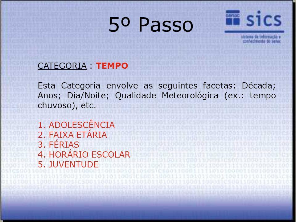 5º Passo CATEGORIA : TEMPO