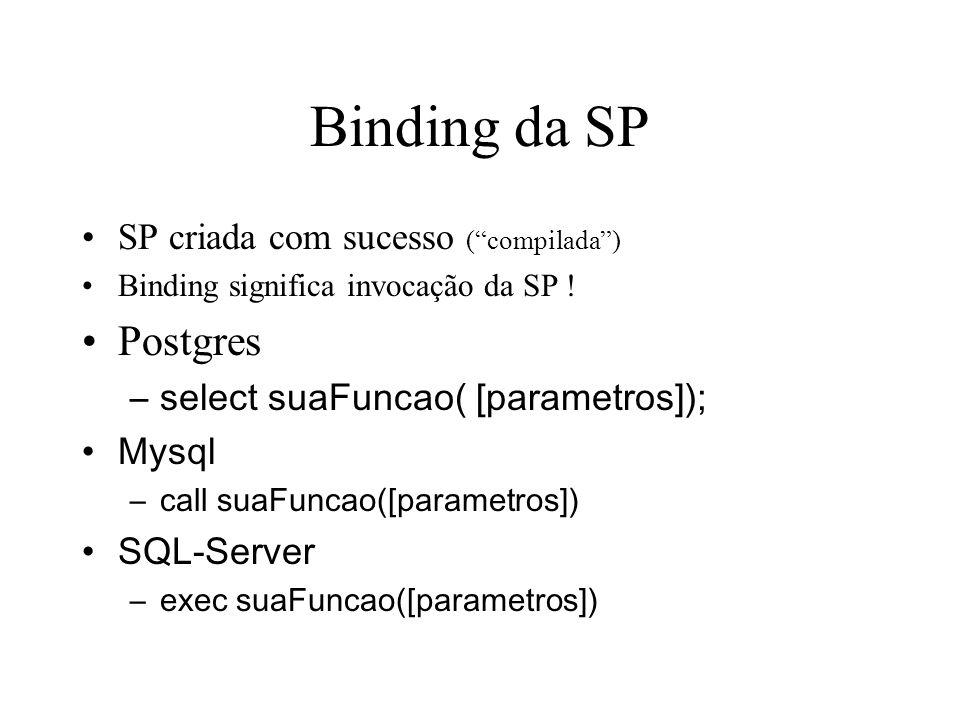 Binding da SP Postgres SP criada com sucesso ( compilada )