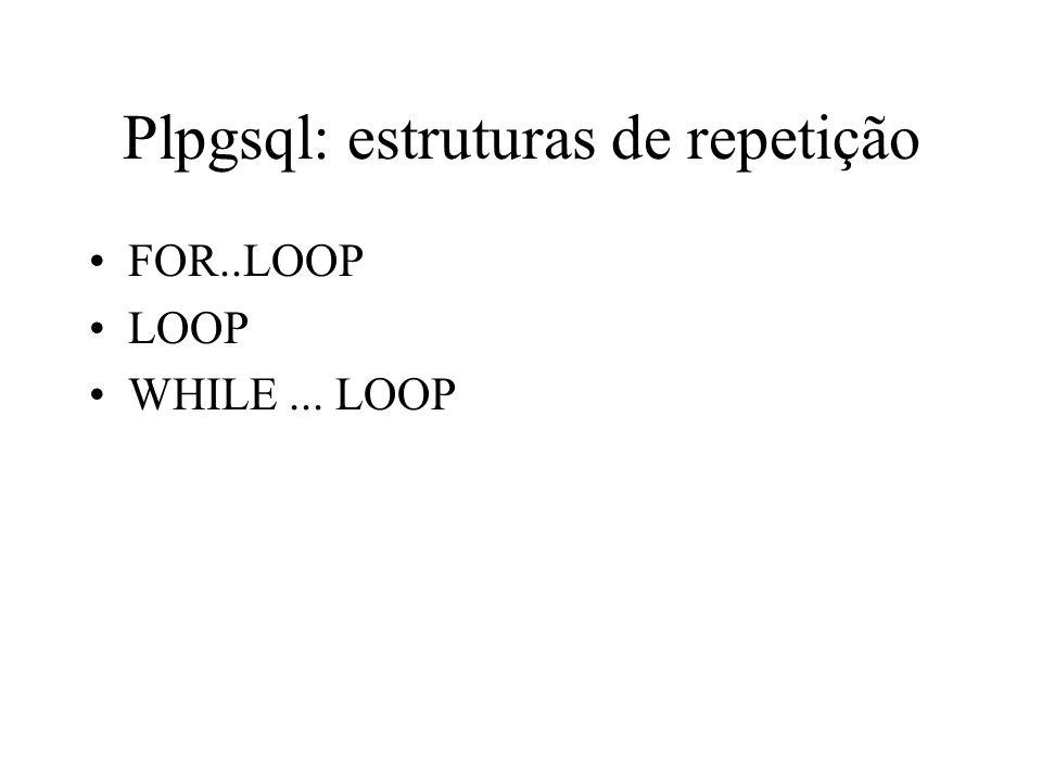 Plpgsql: estruturas de repetição