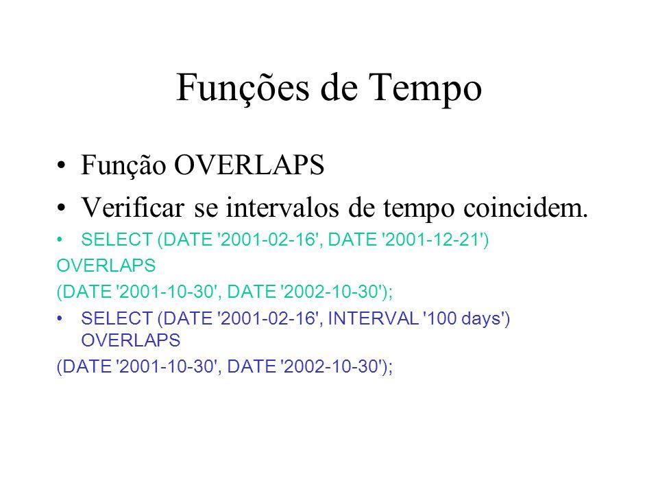 Funções de Tempo Função OVERLAPS