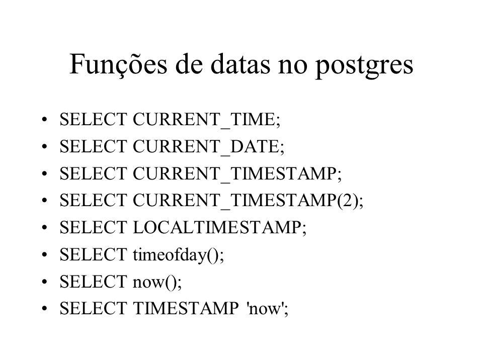 Funções de datas no postgres
