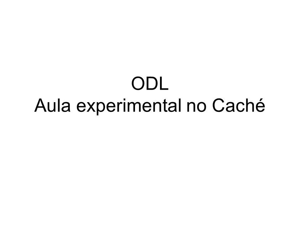 ODL Aula experimental no Caché