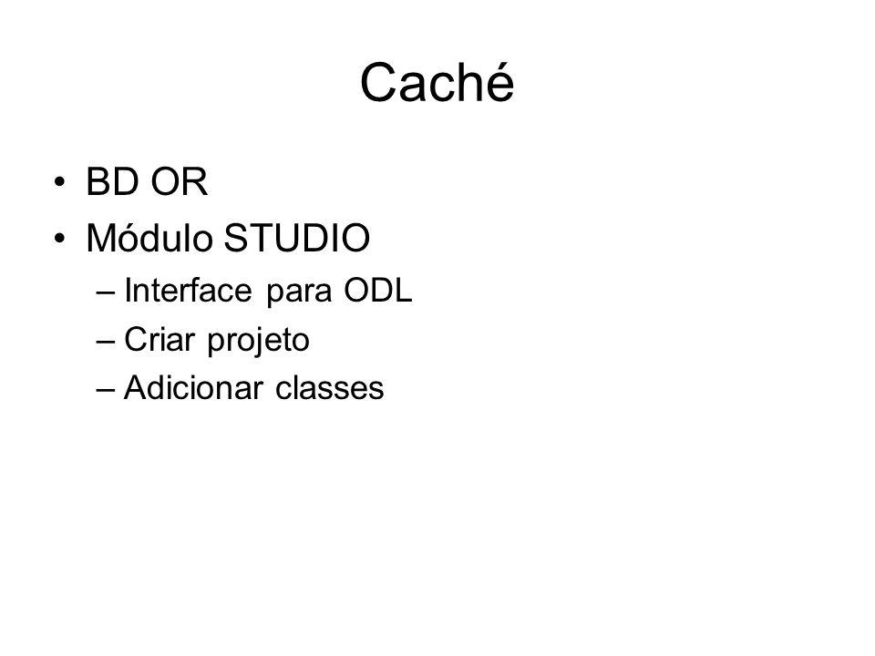 Caché BD OR Módulo STUDIO Interface para ODL Criar projeto