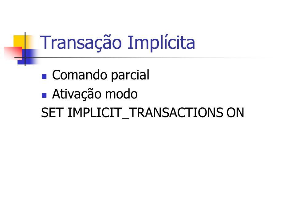 Transação Implícita Comando parcial Ativação modo