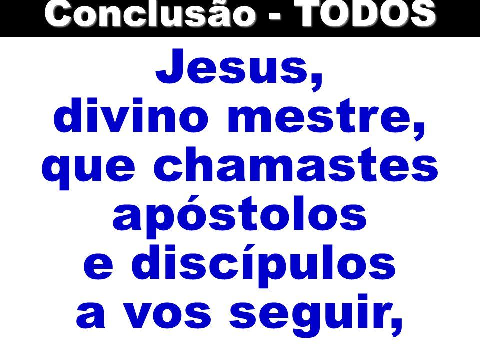 divino mestre, que chamastes apóstolos