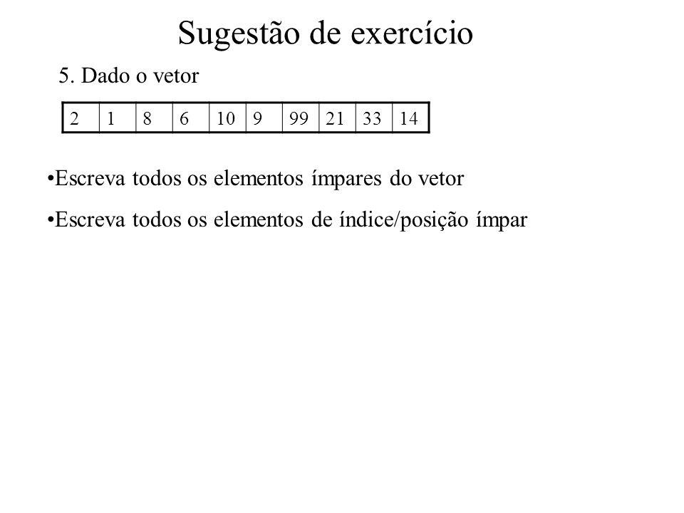 Sugestão de exercício 5. Dado o vetor