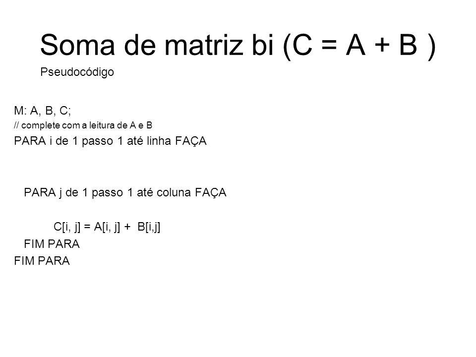 Soma de matriz bi (C = A + B )