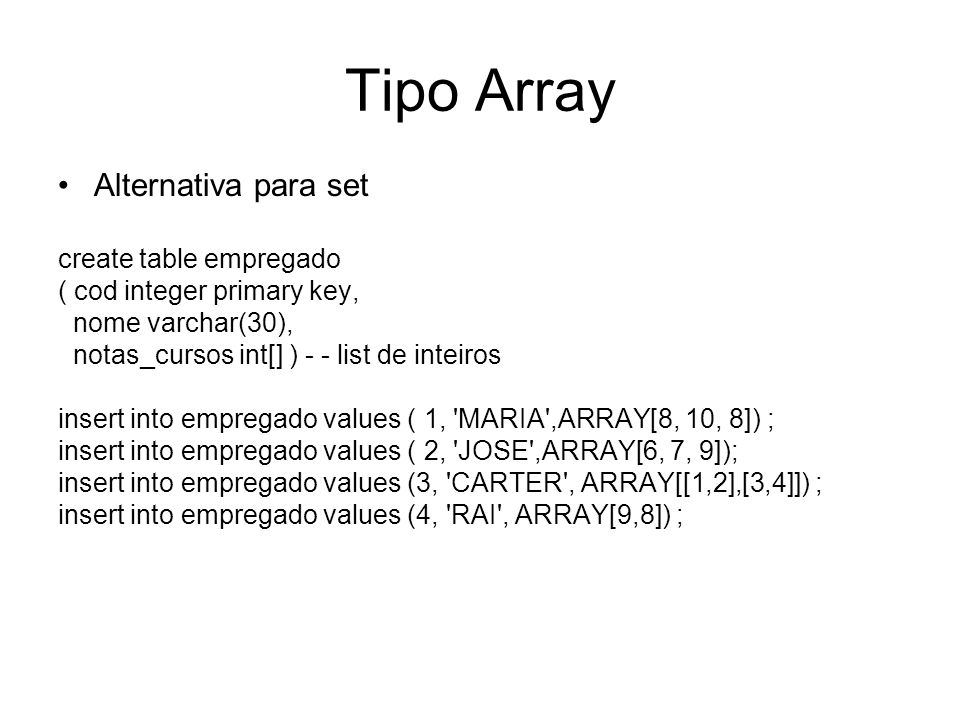 Tipo Array Alternativa para set create table empregado