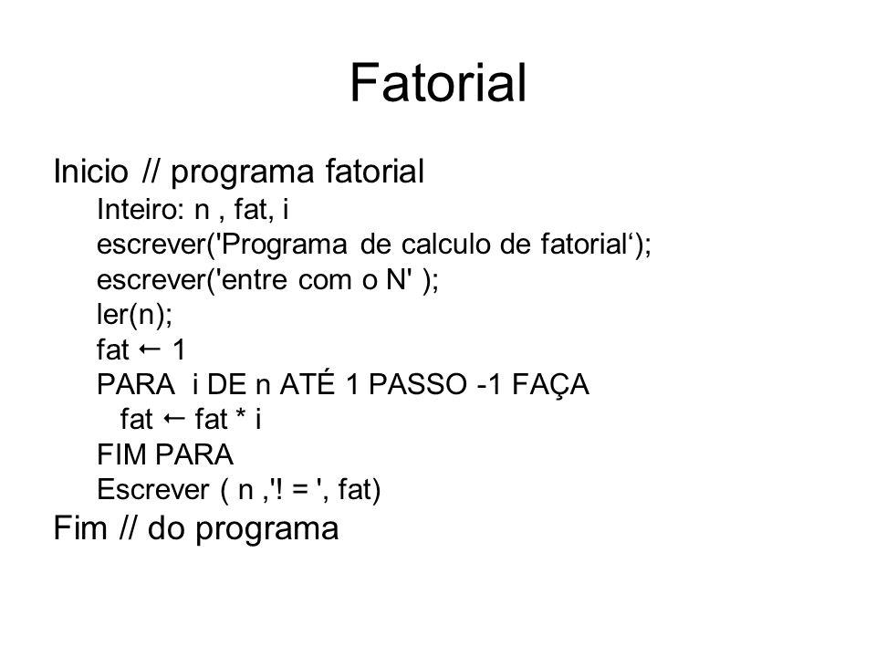 Fatorial Inicio // programa fatorial Fim // do programa