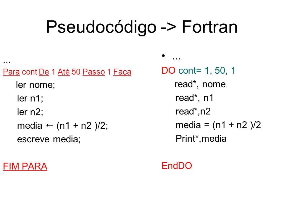 Pseudocódigo -> Fortran