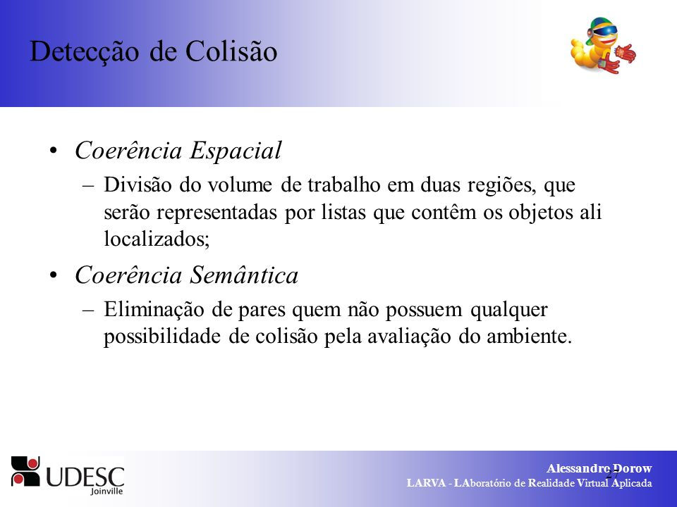 Detecção de Colisão Coerência Espacial Coerência Semântica