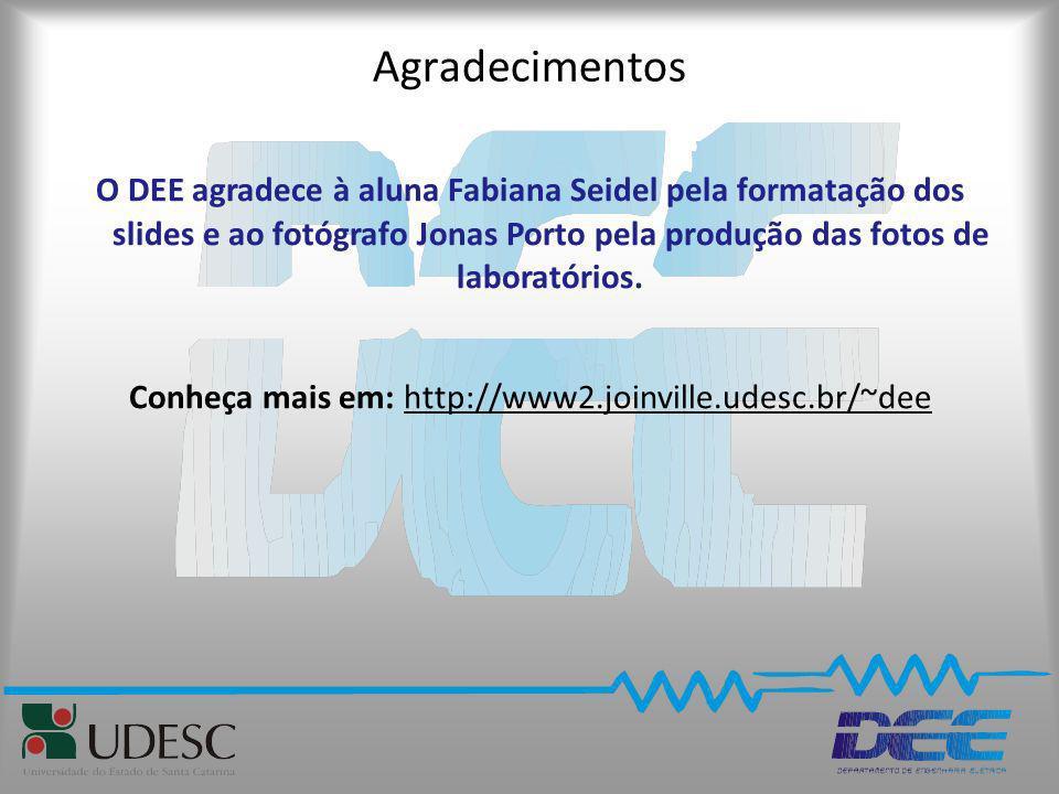 Conheça mais em: http://www2.joinville.udesc.br/~dee