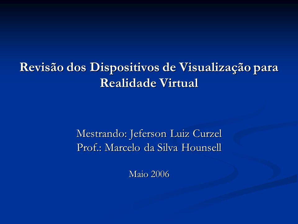 Revisão dos Dispositivos de Visualização para Realidade Virtual