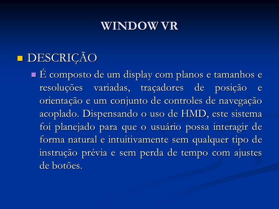 WINDOW VR DESCRIÇÃO.