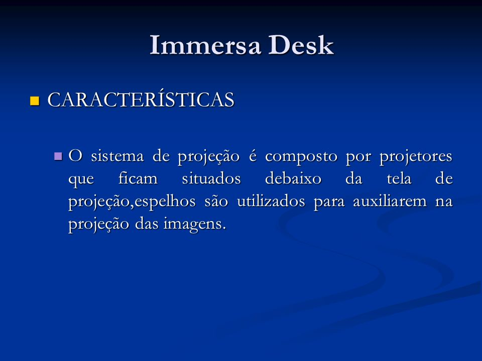 Immersa Desk CARACTERÍSTICAS