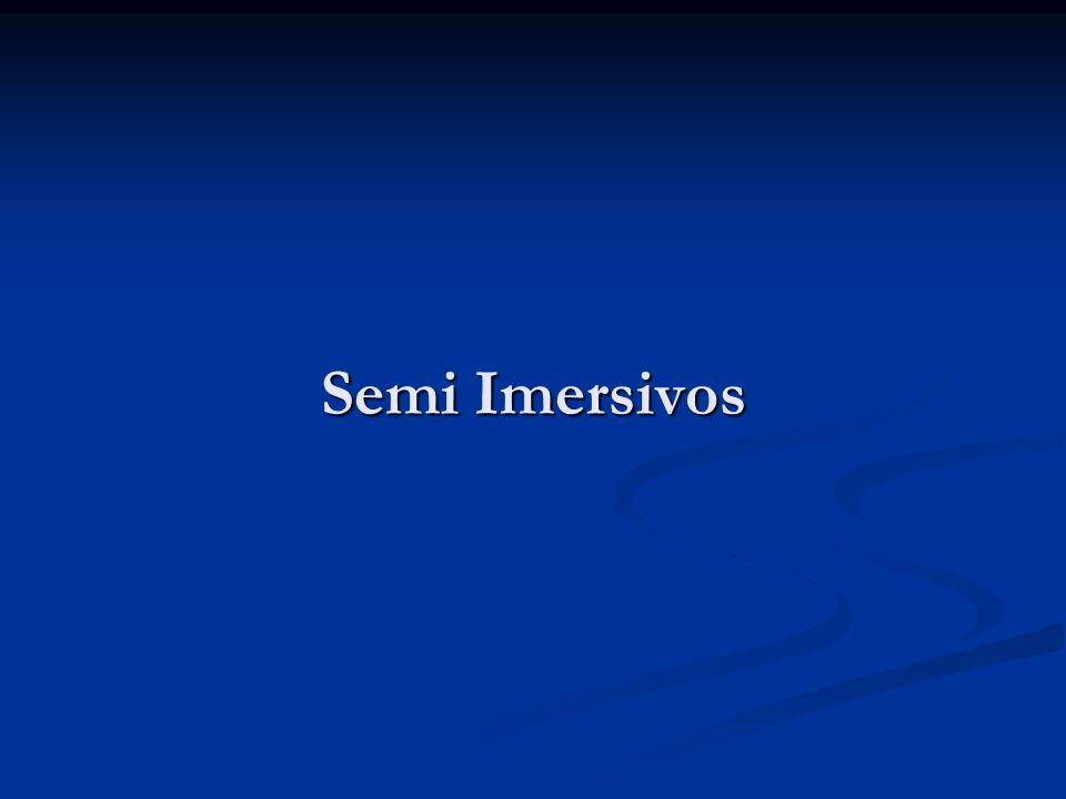 Semi Imersivos