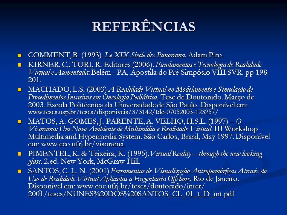 REFERÊNCIAS COMMENT, B. (1993). Le XIX Siecle des Panorama. Adam Piro.