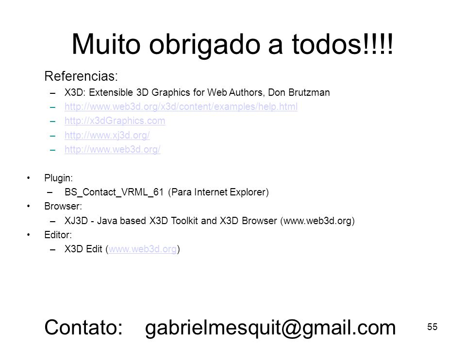 Muito obrigado a todos!!!! Contato: gabrielmesquit@gmail.com