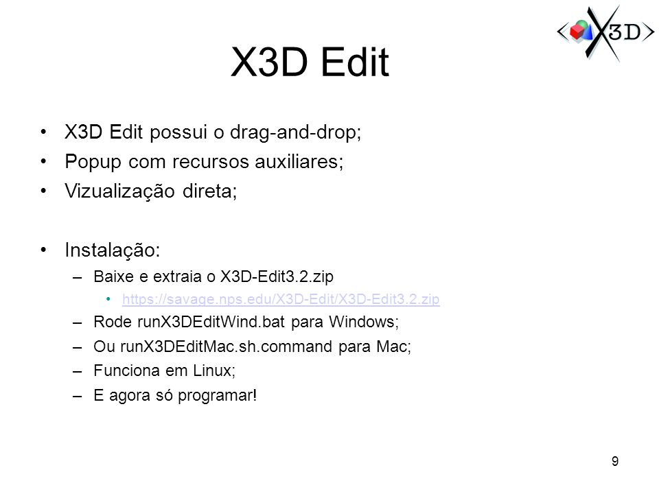 X3D Edit X3D Edit possui o drag-and-drop;