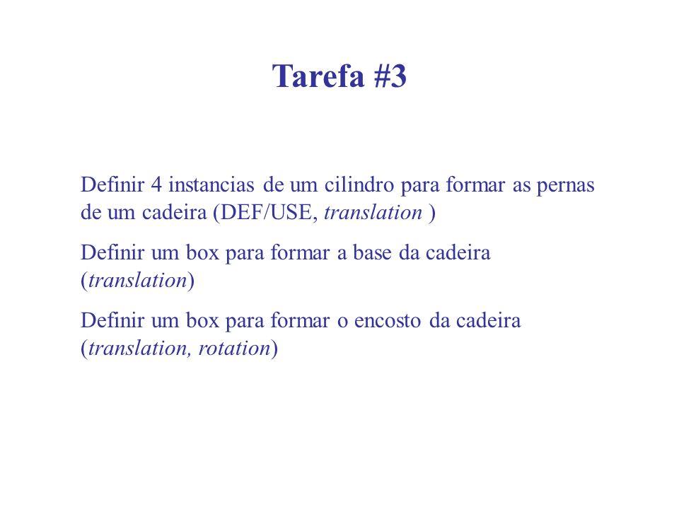 Tarefa #3 Definir 4 instancias de um cilindro para formar as pernas de um cadeira (DEF/USE, translation )