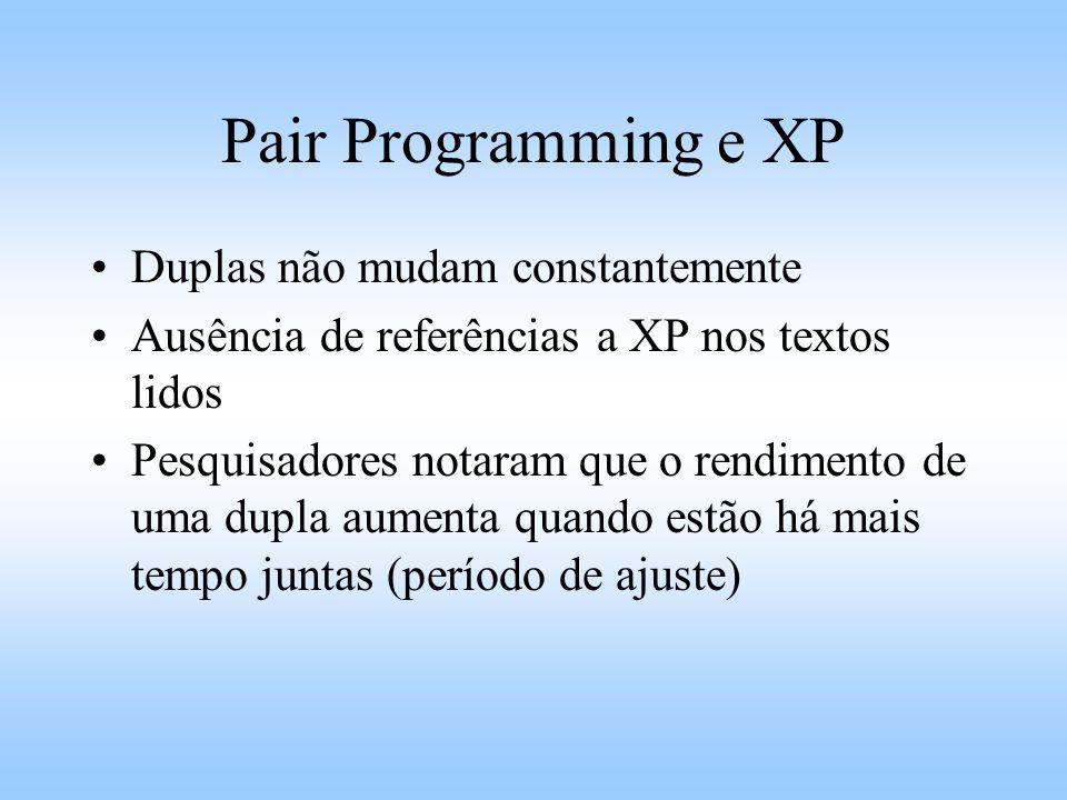 Pair Programming e XP Duplas não mudam constantemente