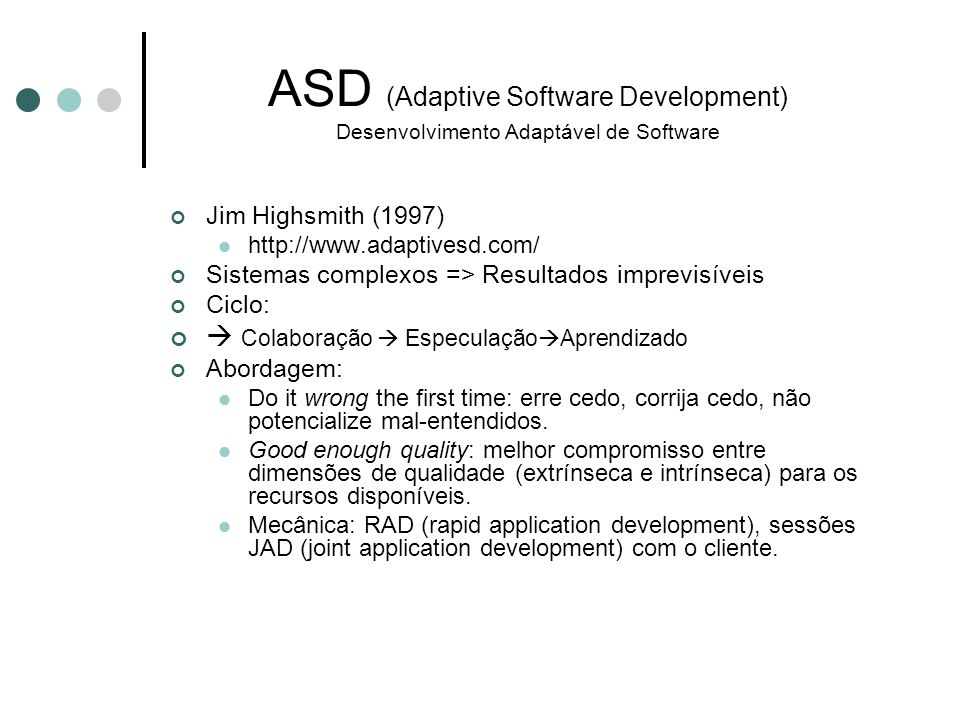 ASD (Adaptive Software Development) Desenvolvimento Adaptável de Software