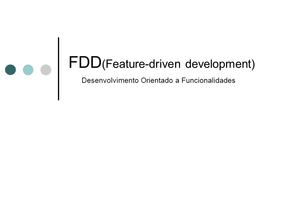 FDD(Feature-driven development) Desenvolvimento Orientado a Funcionalidades