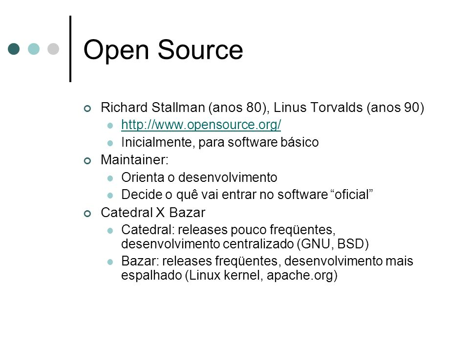 Open Source Richard Stallman (anos 80), Linus Torvalds (anos 90)