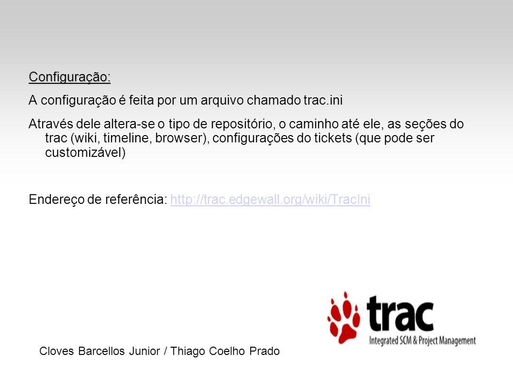 A configuração é feita por um arquivo chamado trac.ini
