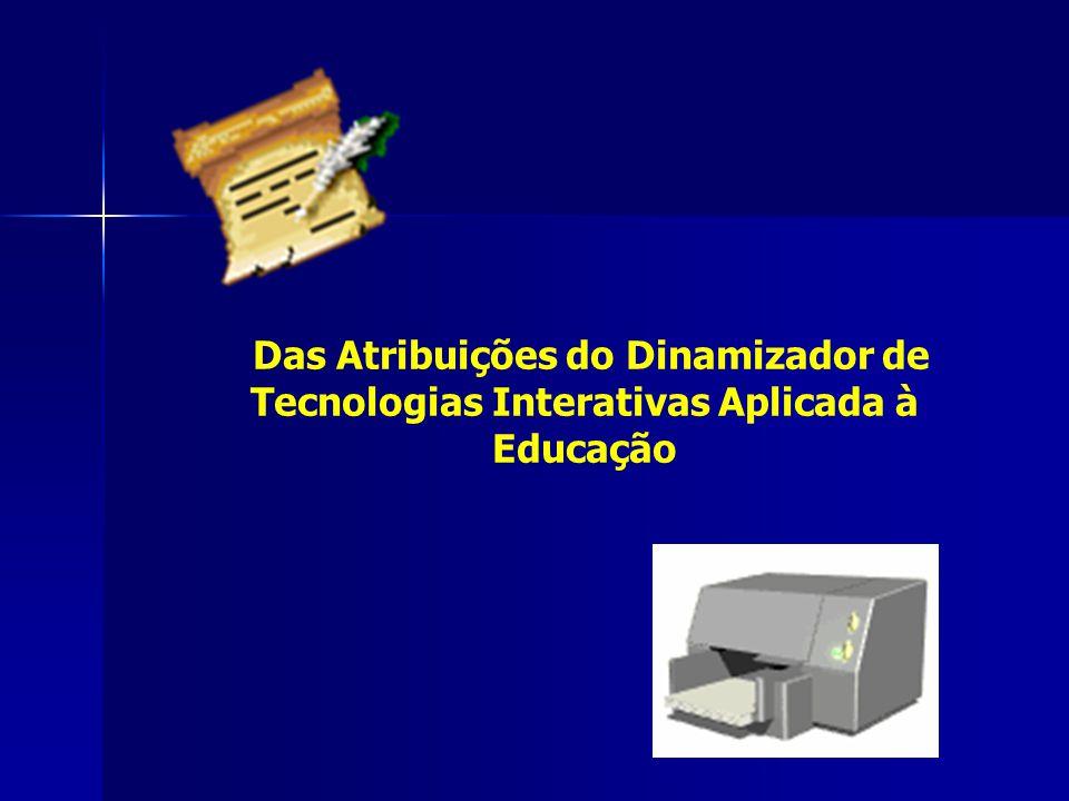 Das Atribuições do Dinamizador de Tecnologias Interativas Aplicada à Educação