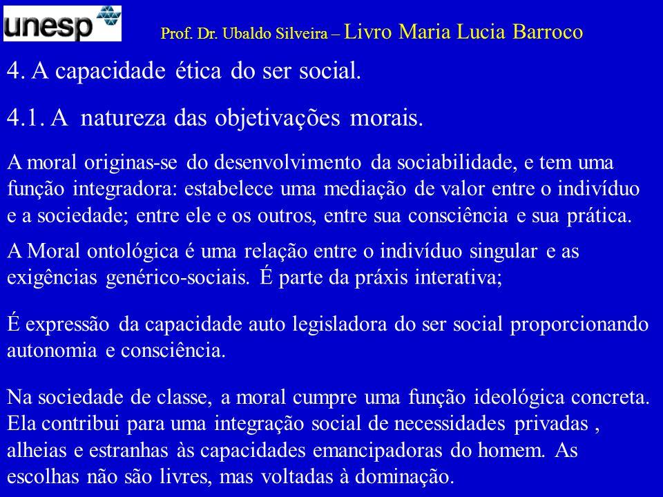 4. A capacidade ética do ser social.