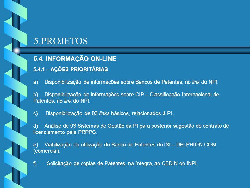 5.PROJETOS 5.4. INFORMAÇÃO ON-LINE 5.4.1 – AÇÕES PRIORITÁRIAS