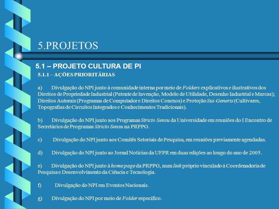 5.PROJETOS 5.1 – PROJETO CULTURA DE PI 5.1.1 – AÇÕES PRIORITÁRIAS