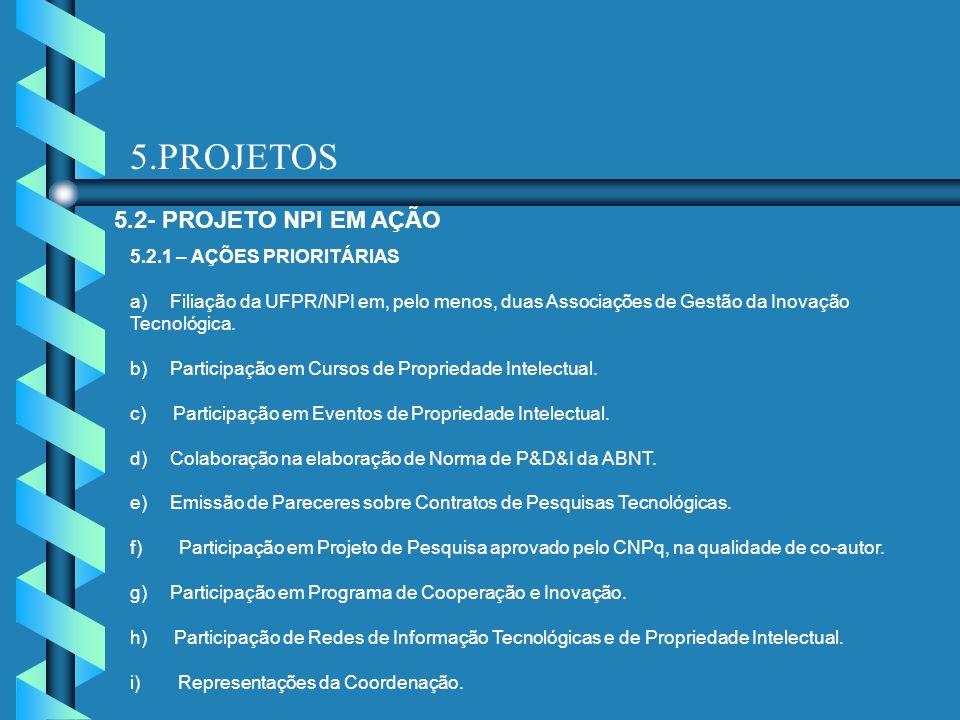 5.PROJETOS 5.2- PROJETO NPI EM AÇÃO 5.2.1 – AÇÕES PRIORITÁRIAS