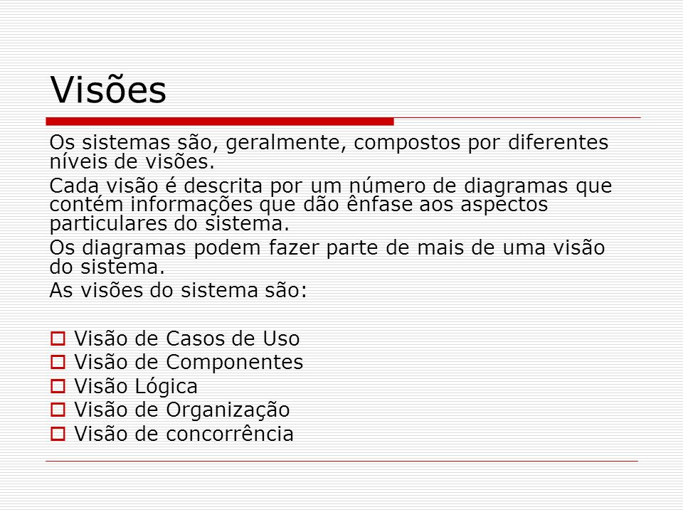 VisõesOs sistemas são, geralmente, compostos por diferentes níveis de visões.