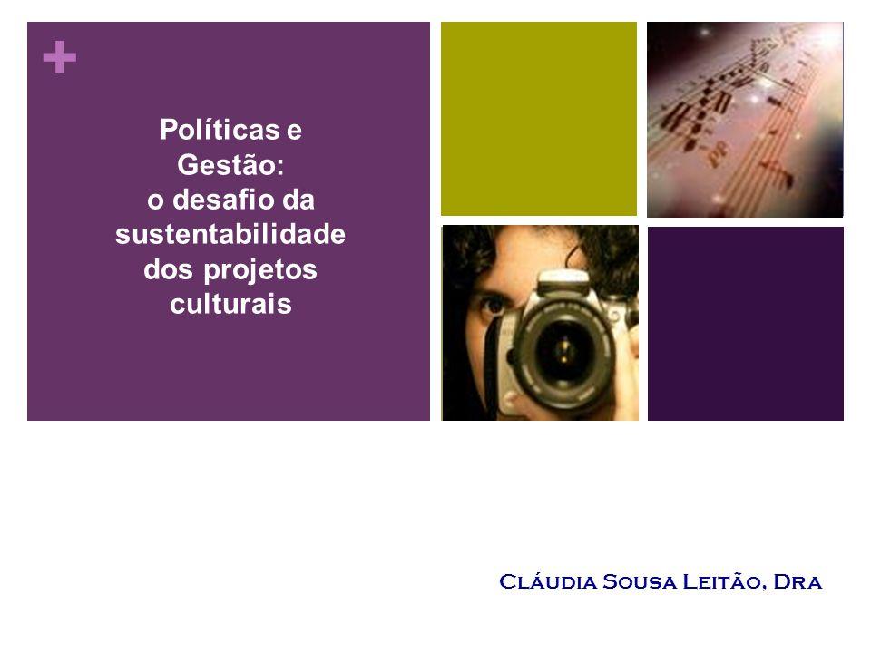 Políticas e Gestão: o desafio da sustentabilidade dos projetos culturais