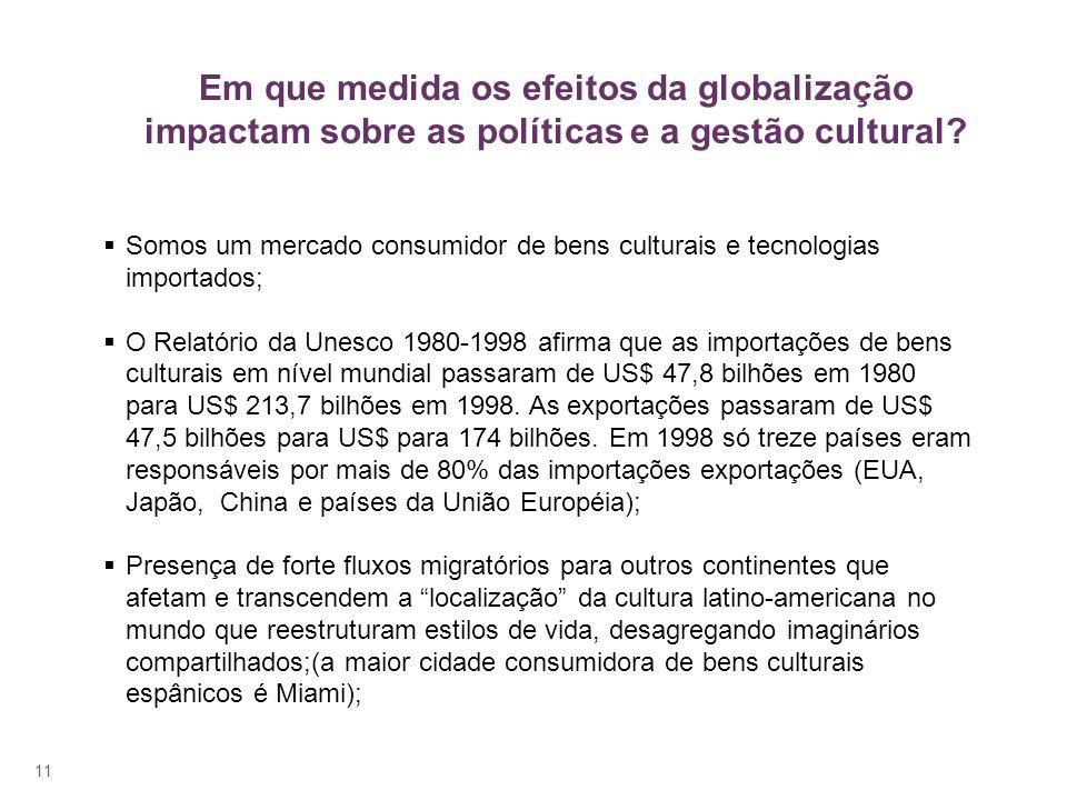 Em que medida os efeitos da globalização impactam sobre as políticas e a gestão cultural