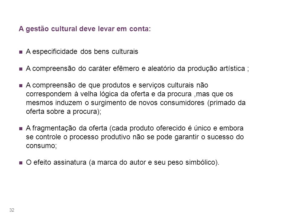 A gestão cultural deve levar em conta: