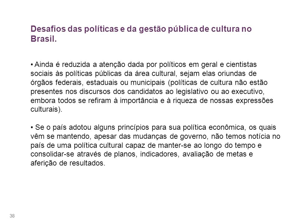 Desafios das políticas e da gestão pública de cultura no Brasil.