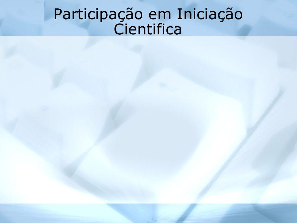Participação em Iniciação Cientifica