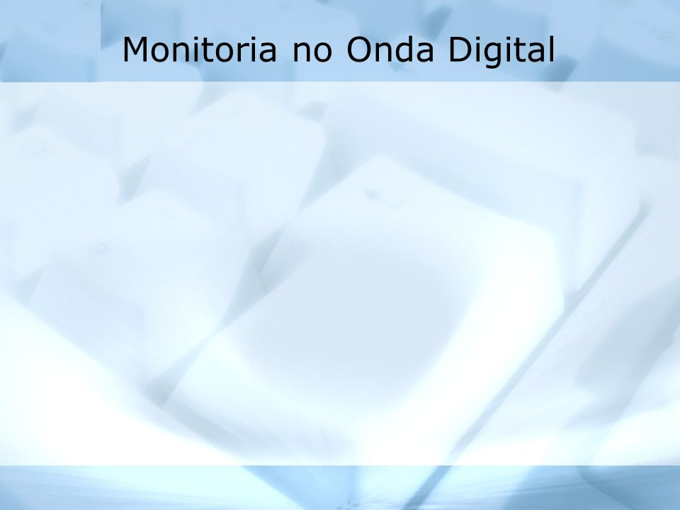 Monitoria no Onda Digital