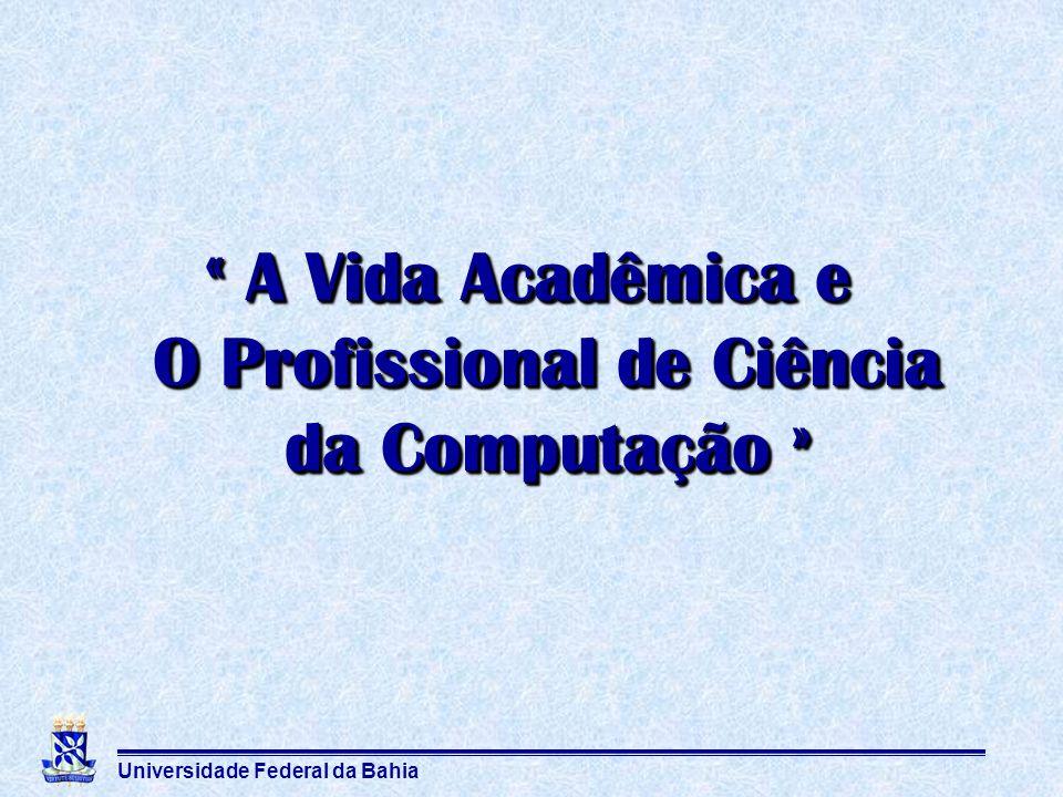 « A Vida Acadêmica e O Profissional de Ciência da Computação »
